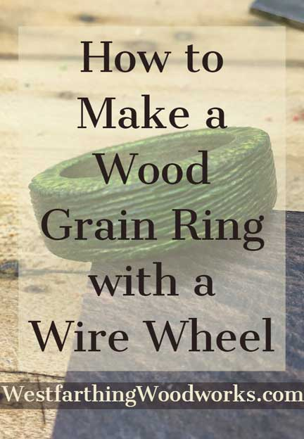 How-to-Make-a-Wood-Grain-Ring-with-a-Wire-Wheel