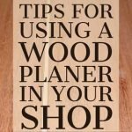11-Killer-Tips-for-Using-a-Wood-Planer-in-Your-Shop