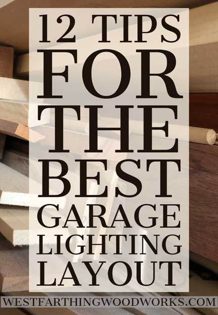 12 Tips For The Best Garage Lighting Layout