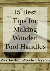 15-Great-Tips-for-Making-Wooden-Tool-Handles-best-tips
