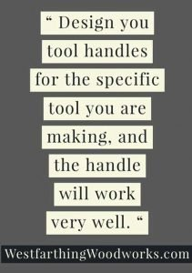15-Great-Tips-for-Making-Wooden-Tool-Handles-design-handles-for-your-specific-tools-quote15-Great-Tips-for-Making-Wooden-Tool-Handles-design-handles-for-your-specific-tools-quote