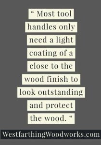 15-Great-Tips-for-Making-Wooden-Tool-Handles-light-finish-on-tool-handles-quote