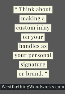 15-Great-Tips-for-Making-Wooden-Tool-Handles-quote-custom-inlay