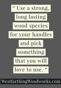 15-Great-Tips-for-Making-Wooden-Tool-Handles-strong-wood-species-quote