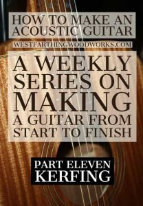 How-to-Make-an-Acoustic-Guitar-Series-Part-Eleven-Installing-Kerfing