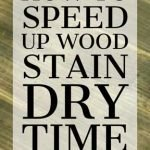 How-to-Speed-Up-Wood-Stain-Dry-Time