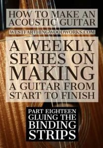 How-to-Make-an-Acoustic-Guitar-Series-Part-Eighteen-Gluing-the-Binding-Strips