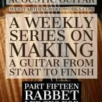 How-to-Make-an-Acoustic-Guitar-Series-Part-Fifteen-Rabbets-for-Binding