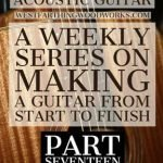 How-to-Make-an-Acoustic-Guitar-Series---Part-Seventeen---Bending-Binding-Strips