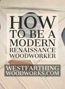 How-to-be-a-Modern-Renaissance-Woodworker
