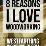 8-Reasons-I-love-Woodworking