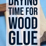 Drying-Time-for-Wood-Glue