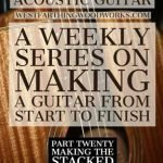 How-to-Make-an-Acoustic-Guitar-Series-Part-Twenty-Making-the-Stacked-Neck