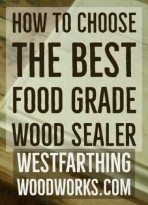 how-to-choose-the-best-food-grade-wood-sealer