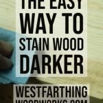 the-easy-way-to-stain-wood-darker