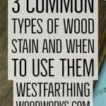 3-Common-Types-of-Wood-Stain-and-When-to-Use-Them