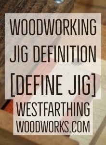 woodworking-jig-definition-[define-jig]