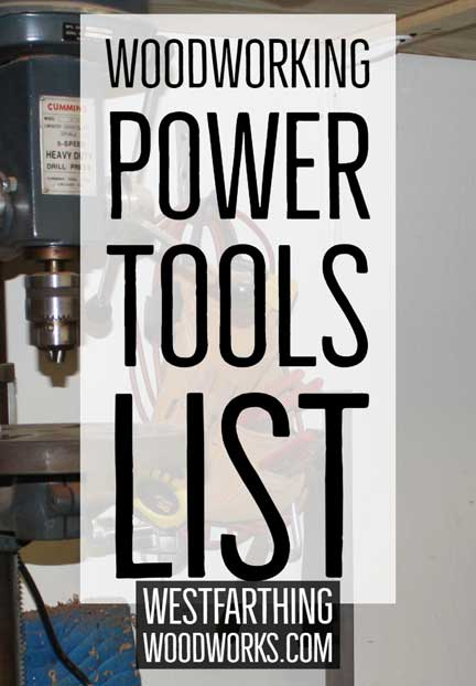 Woodworking Power Tools List Westfarthing Woodworks