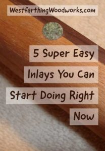 5-super-easy-inlays-you-can-start-doing-right-now-woodworking-tips